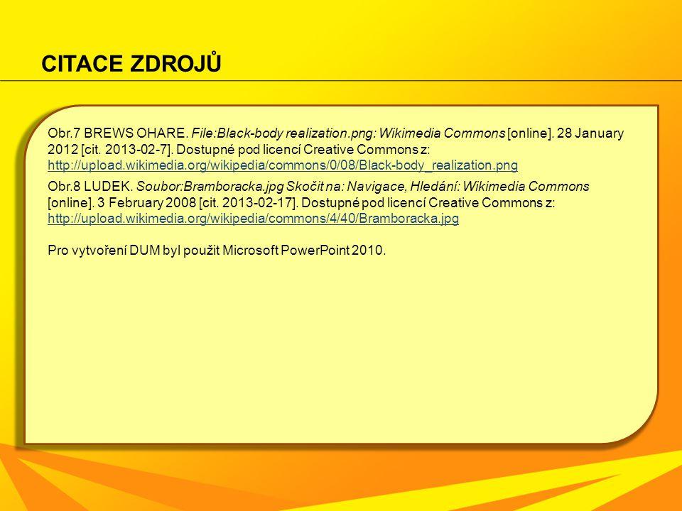CITACE ZDROJŮ Obr.7 BREWS OHARE. File:Black-body realization.png: Wikimedia Commons [online]. 28 January 2012 [cit. 2013-02-7]. Dostupné pod licencí C