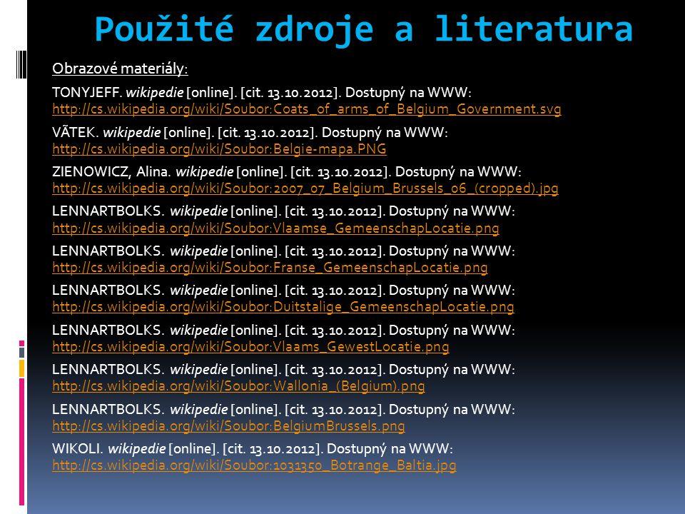 Použité zdroje a literatura Obrazové materiály: TONYJEFF. wikipedie [online]. [cit. 13.10.2012]. Dostupný na WWW: http://cs.wikipedia.org/wiki/Soubor: