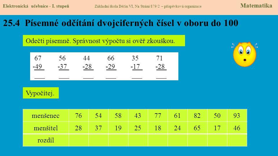25.4 Písemné odčítání dvojciferných čísel v oboru do 100 Elektronická učebnice - I. stupeň Základní škola Děčín VI, Na Stráni 879/2 – příspěvková orga