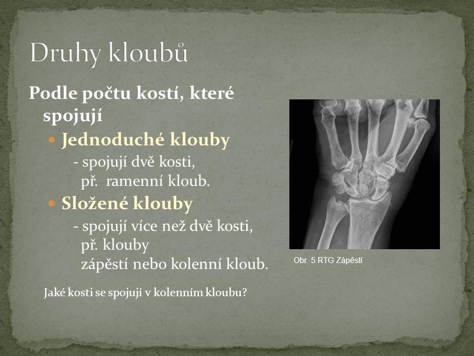 Podle počtu kostí, které spojují Jednoduché klouby - spojují dvě kosti, př. ramenní kloub. Složené klouby - spojují více než dvě kosti, př. klouby záp