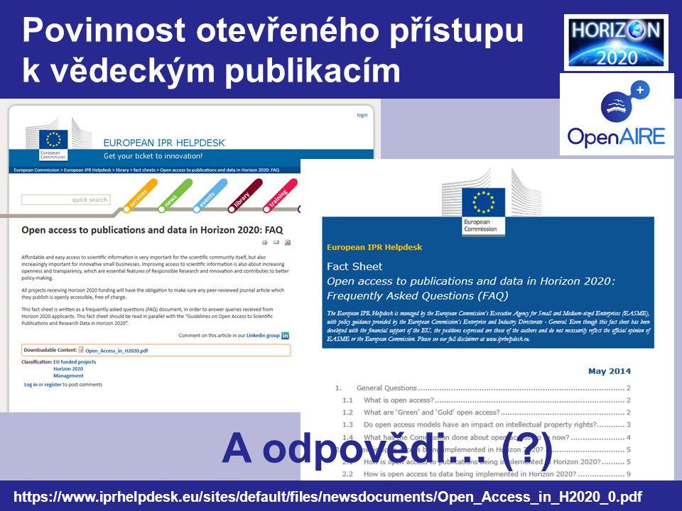 Povinnost otevřeného přístupu k vědeckým publikacím https://www.iprhelpdesk.eu/sites/default/files/newsdocuments/Open_Access_in_H2020_0.pdf A odpovědi… (?)