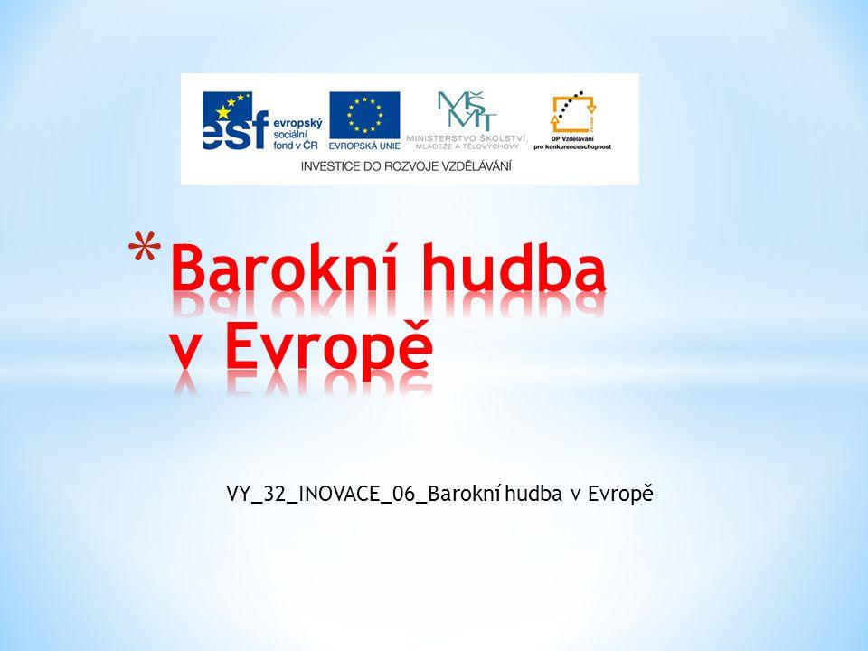VY_32_INOVACE_06_Barokní hudba v Evropě