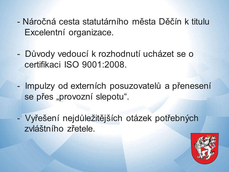 - Náročná cesta statutárního města Děčín k titulu Excelentní organizace.