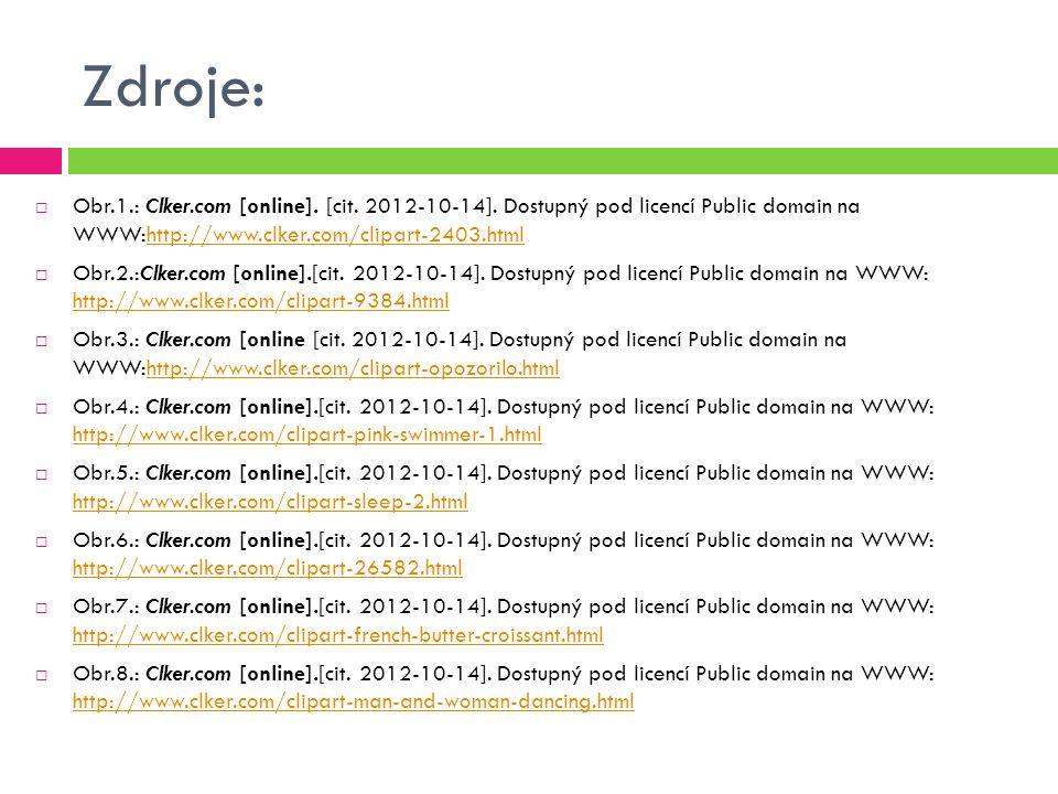 Zdroje:  Obr.1.: Clker.com [online]. [cit. 2012-10-14].