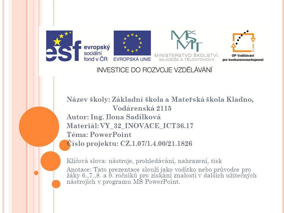 U ŽITEČNÉ NÁSTROJE (program PowerPoint) VY_32_INOVACE_ICT36.17