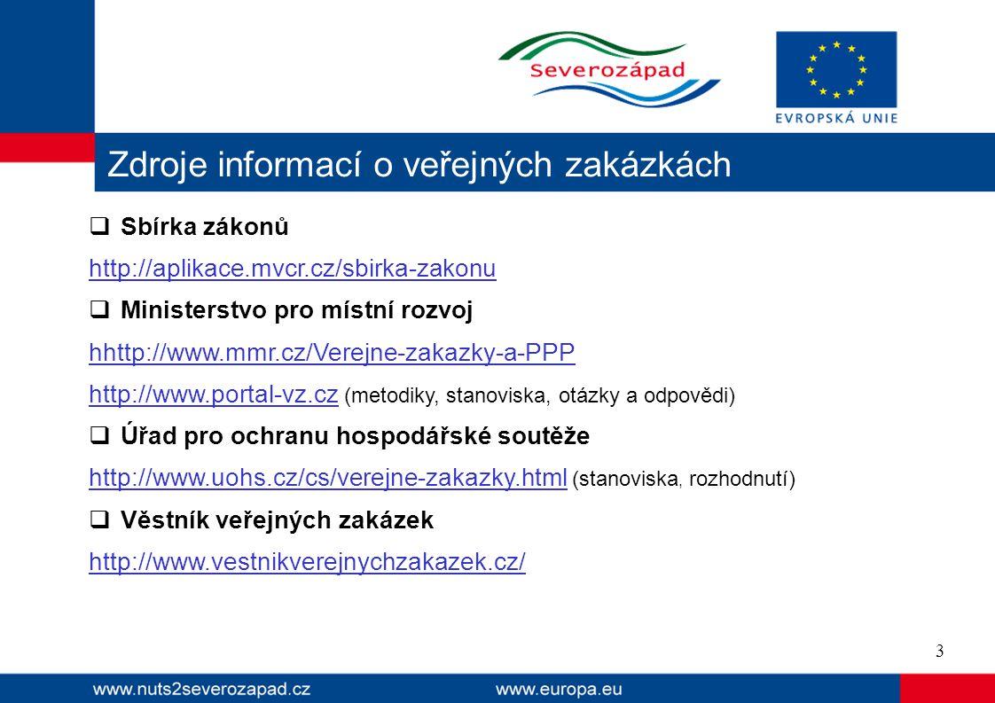  Sbírka zákonů http://aplikace.mvcr.cz/sbirka-zakonu  Ministerstvo pro místní rozvoj hhttp://www.mmr.cz/Verejne-zakazky-a-PPP http://www.portal-vz.c