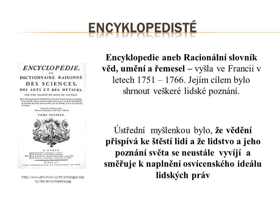 Encyklopedie aneb Racionální slovník věd, umění a řemesel – vyšla ve Francii v letech 1751 – 1766. Jejím cílem bylo shrnout veškeré lidské poznání. Ús