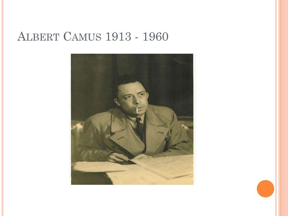 A LBERT C AMUS 1913 - 1960