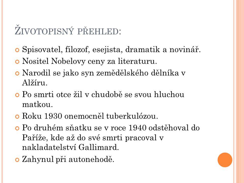 Ž IVOTOPISNÝ PŘEHLED : Spisovatel, filozof, esejista, dramatik a novinář. Nositel Nobelovy ceny za literaturu. Narodil se jako syn zemědělského dělník