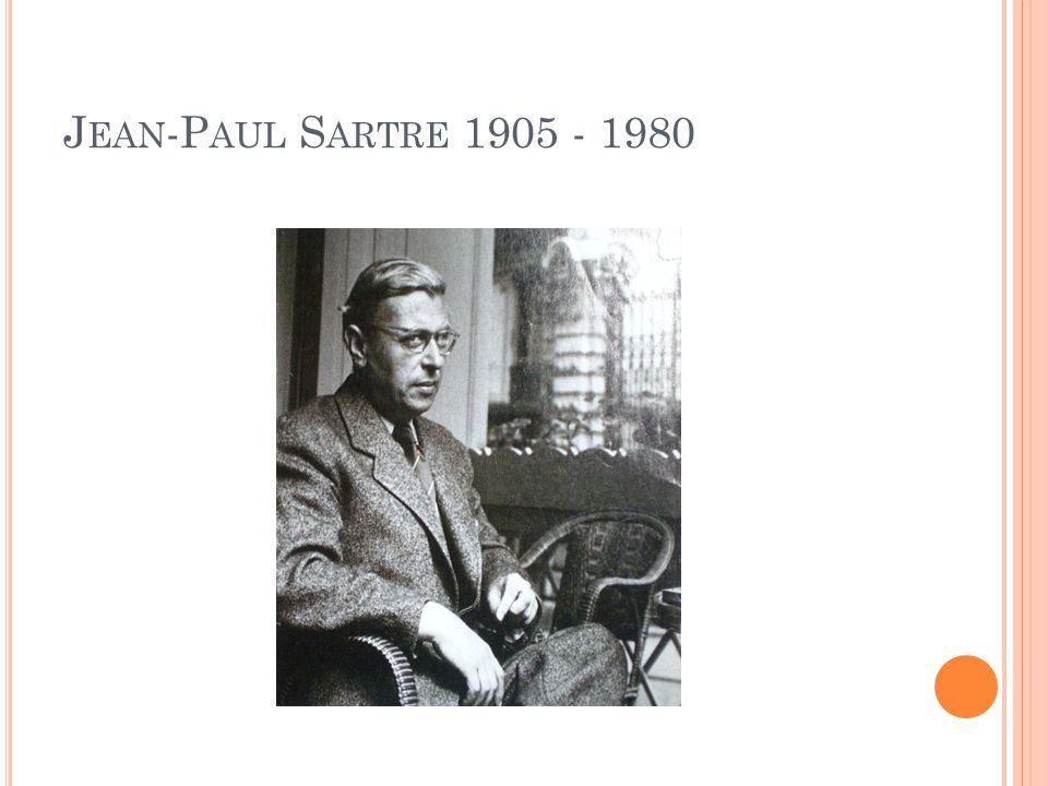 J EAN -P AUL S ARTRE 1905 - 1980