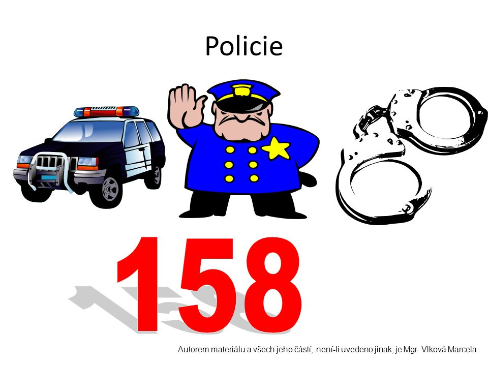 Policie Autorem materiálu a všech jeho částí, není-li uvedeno jinak, je Mgr. Vlková Marcela