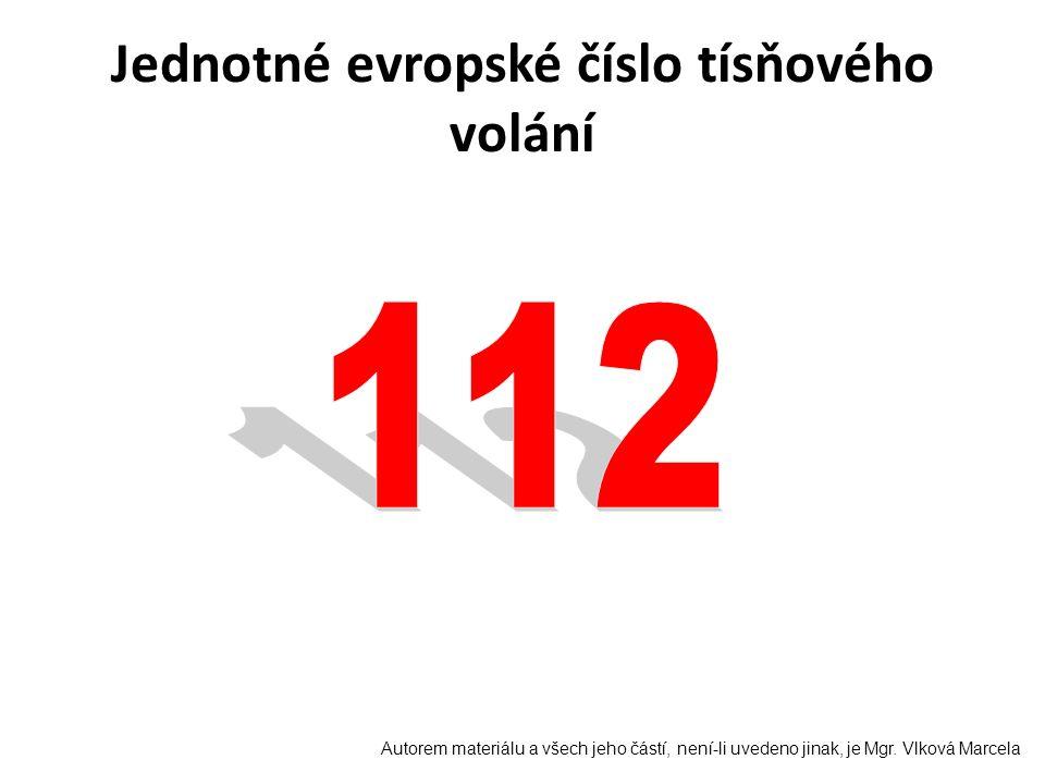 Jednotné evropské číslo tísňového volání Autorem materiálu a všech jeho částí, není-li uvedeno jinak, je Mgr. Vlková Marcela