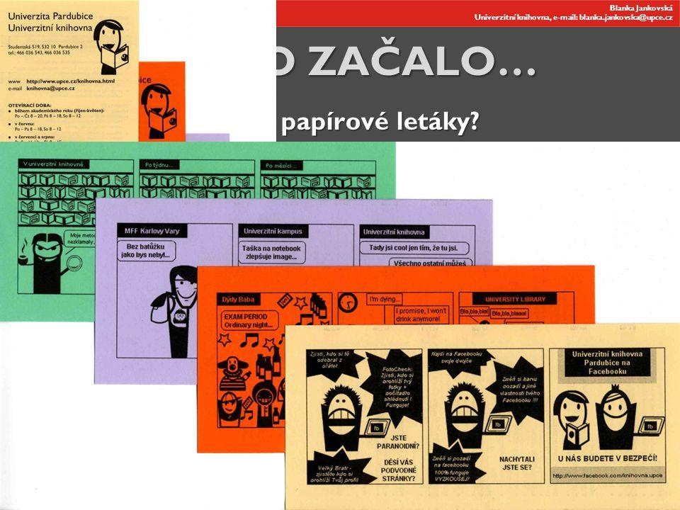 Blanka Jankovská Univerzitní knihovna, e-mail: blanka.jankovska@upce.cz Blanka Jankovská Univerzitní knihovna, e-mail: blanka.jankovska@upce.cz JAK TO POKRAČOVALO… Blanka Jankovská Univerzitní knihovna, e-mail: blanka.jankovska@upce.cz INFORUM 2011, 17.