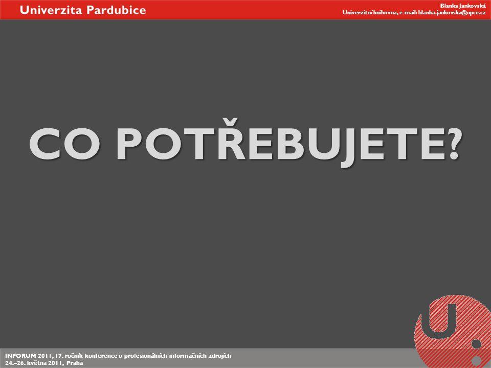 Blanka Jankovská Univerzitní knihovna, e-mail: blanka.jankovska@upce.cz Blanka Jankovská Univerzitní knihovna, e-mail: blanka.jankovska@upce.cz