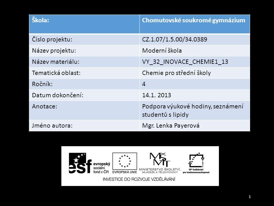 1 Škola:Chomutovské soukromé gymnázium Číslo projektu:CZ.1.07/1.5.00/34.0389 Název projektu:Moderní škola Název materiálu:VY_32_INOVACE_CHEMIE1_13 Tem
