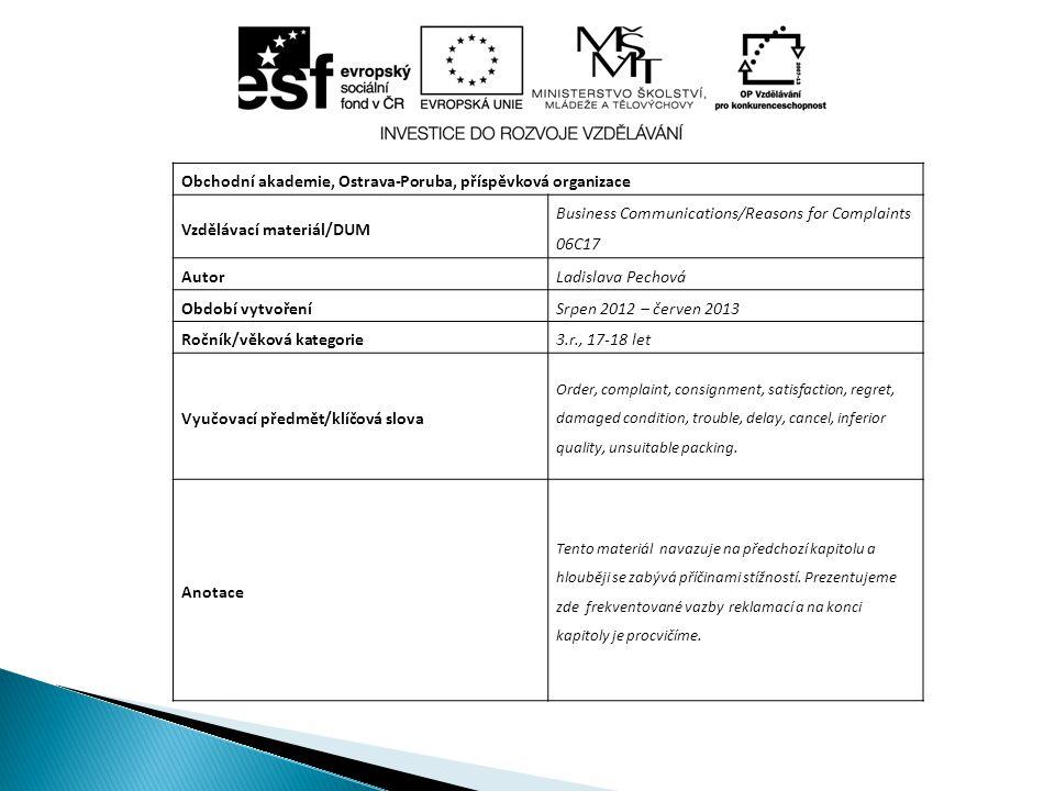 Obchodní akademie, Ostrava-Poruba, příspěvková organizace Vzdělávací materiál/DUM Business Communications/Reasons for Complaints 06C17 AutorLadislava