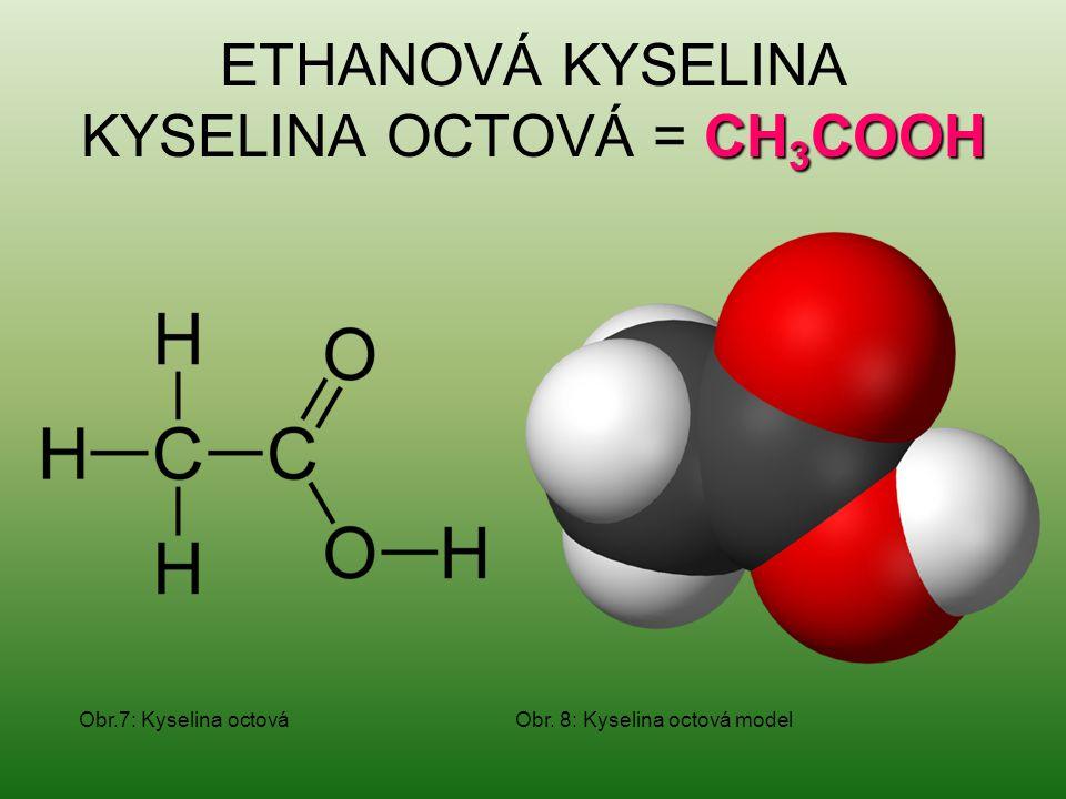 Bezbarvá, štiplavě páchnoucí kapalina Leptavě působí na pokožku Její 5 – 8% roztok se nazývá OCET Používá se ke konzervaci potravin a při výrobě plastů a barviv Potravinářský ocet se vyrábí kvašením etanolu pomocí bakterií octového kvašení a následným přibarvením vzniklé kyseliny octové dohněda