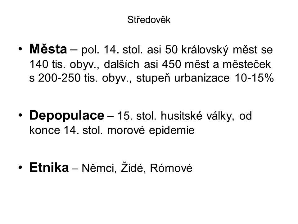 Středověk Města – pol. 14. stol. asi 50 královský měst se 140 tis. obyv., dalších asi 450 měst a městeček s 200-250 tis. obyv., stupeň urbanizace 10-1