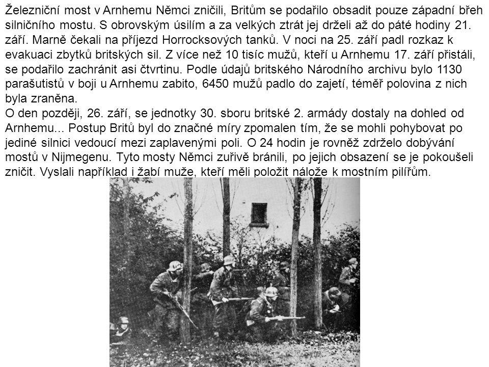 Železniční most v Arnhemu Němci zničili, Britům se podařilo obsadit pouze západní břeh silničního mostu. S obrovským úsilím a za velkých ztrát jej drž