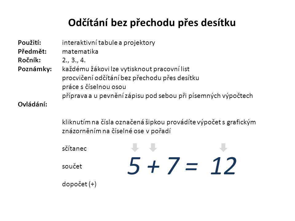 Odčítání bez přechodu přes desítku Použití:interaktivní tabule a projektory Předmět: matematika Ročník:2., 3., 4.