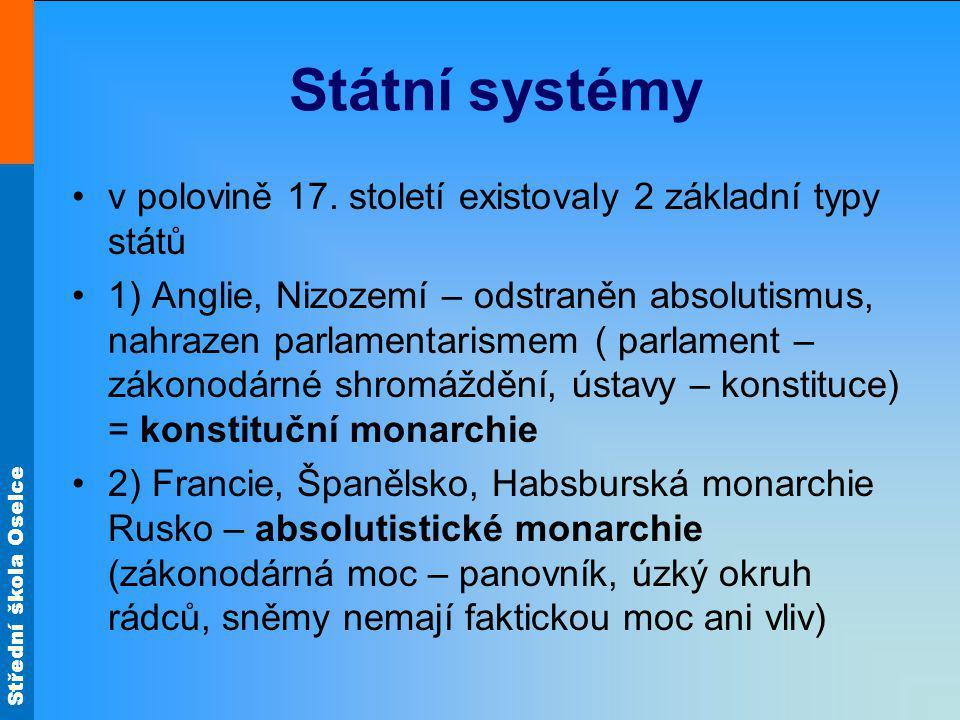 Střední škola Oselce Státní systémy v polovině 17.
