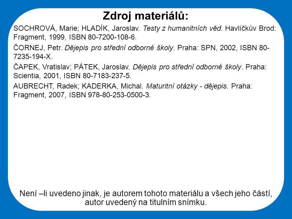 Střední škola Oselce Zdroj materiálů: SOCHROVÁ, Marie; HLADÍK, Jaroslav.