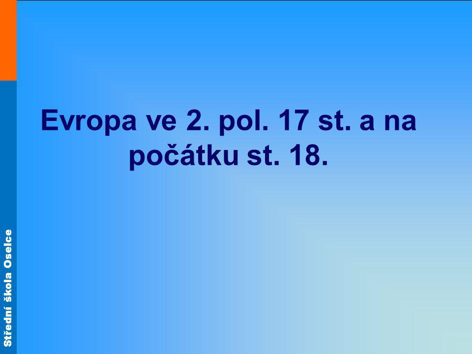 Střední škola Oselce Evropa ve 2. pol. 17 st. a na počátku st. 18.