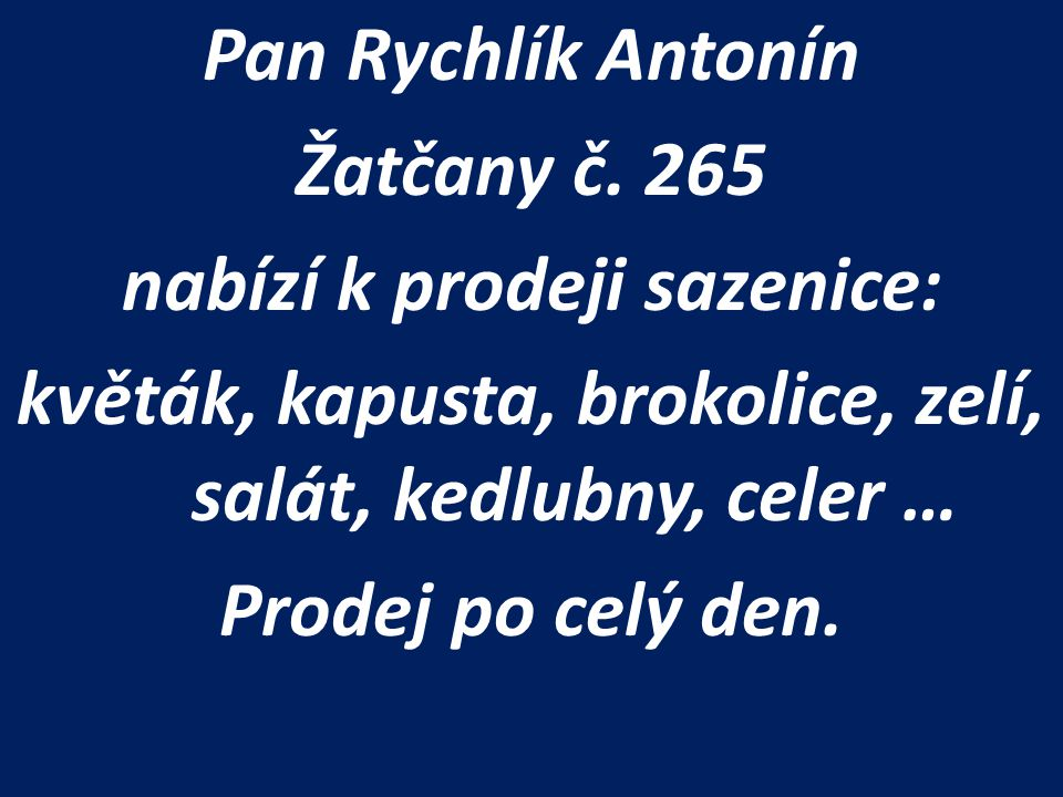 Pan Rychlík Antonín Žatčany č.