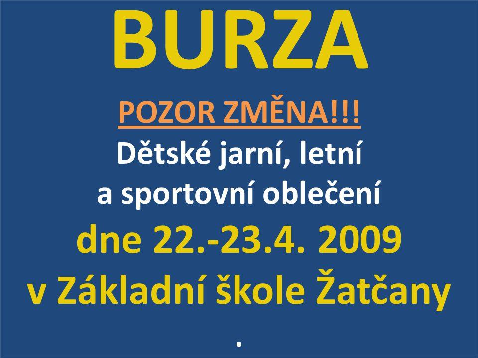 BURZA POZOR ZMĚNA!!! Dětské jarní, letní a sportovní oblečení dne 22.-23.4. 2009 v Základní škole Žatčany.