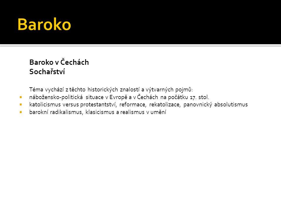 Baroko v Čechách Sochařství  Sochařství reflektuje barokní zbožnost.