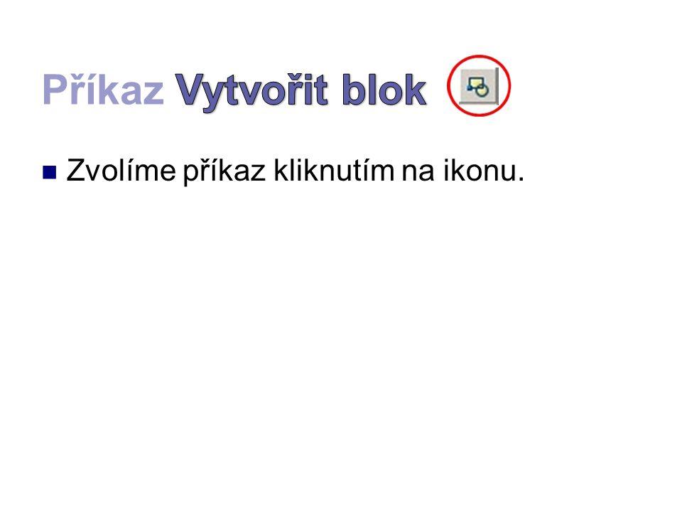 Zvolíme příkaz kliknutím na ikonu.