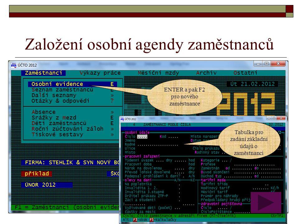 Založení osobní agendy zaměstnanců ENTER a pak F2 pro nového zaměstnance Tabulka pro zadání základní údajů o zaměstnanci