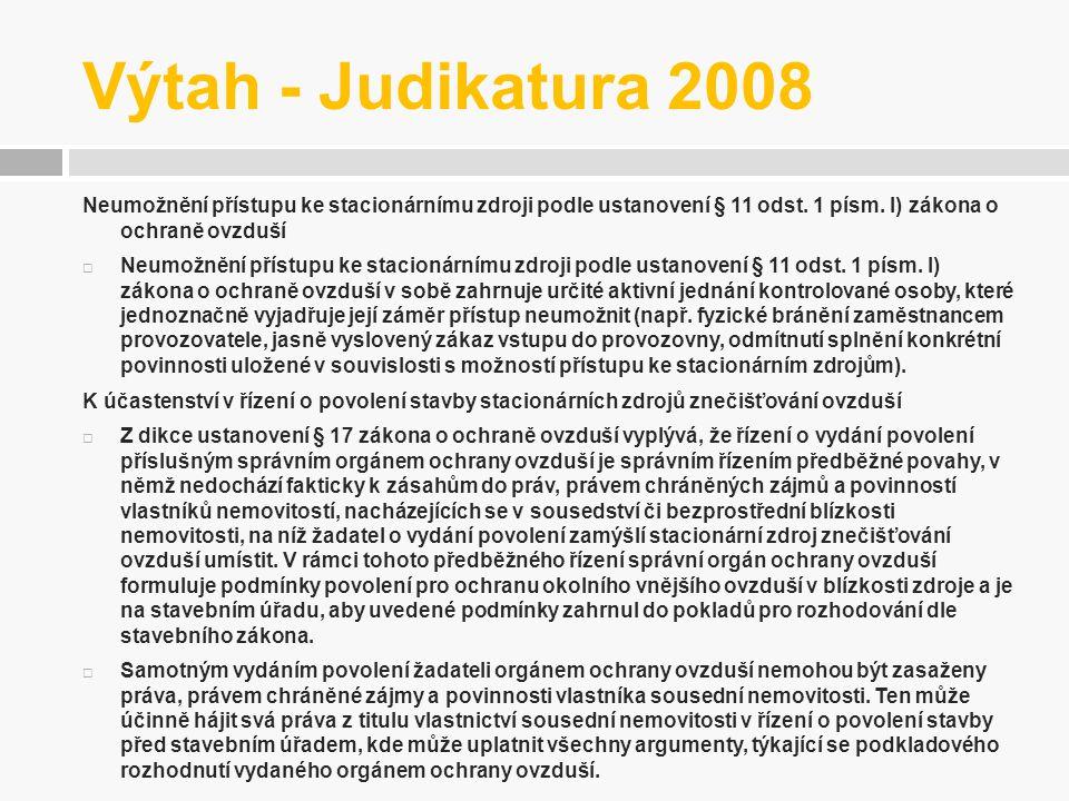 Výtah - Judikatura 2008 Neumožnění přístupu ke stacionárnímu zdroji podle ustanovení § 11 odst. 1 písm. l) zákona o ochraně ovzduší  Neumožnění příst