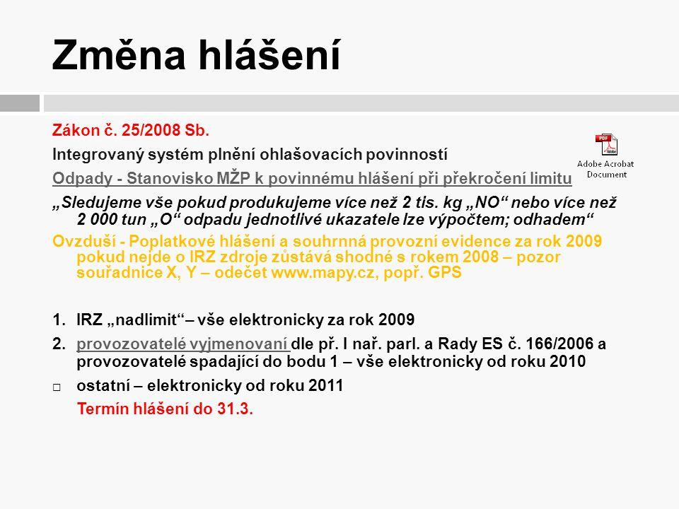 Změna hlášení Zákon č. 25/2008 Sb. Integrovaný systém plnění ohlašovacích povinností Odpady - Stanovisko MŽP k povinnému hlášení při překročení limitu