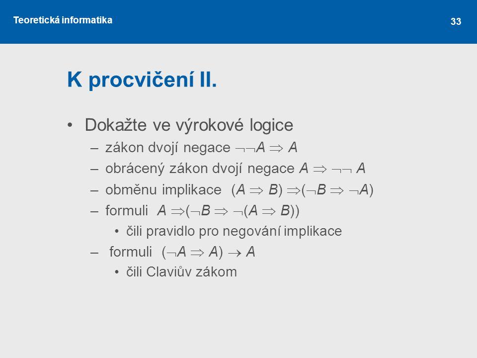 Teoretická informatika 33 K procvičení II.