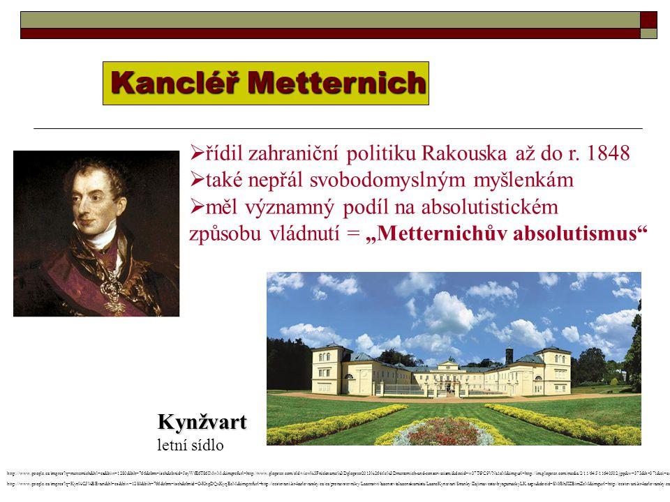 Kancléř Metternich  řídil zahraniční politiku Rakouska až do r.