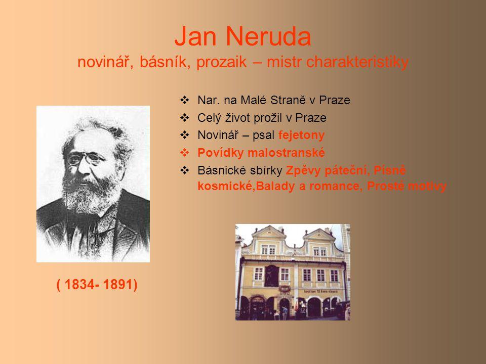 Jan Neruda novinář, básník, prozaik – mistr charakteristiky  Nar.