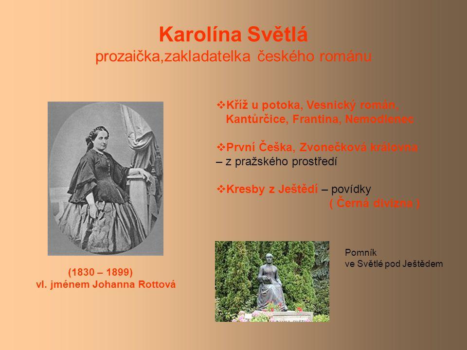 Karolína Světlá prozaička,zakladatelka českého románu (1830 – 1899) vl.