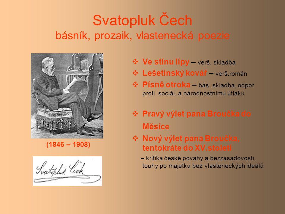 Svatopluk Čech básník, prozaik, vlastenecká poezie  Ve stínu lípy – verš.