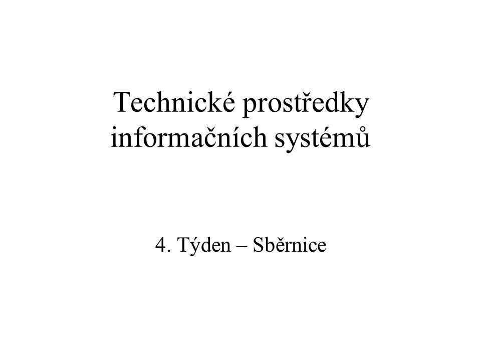 Technické prostředky informačních systémů 4. Týden – Sběrnice