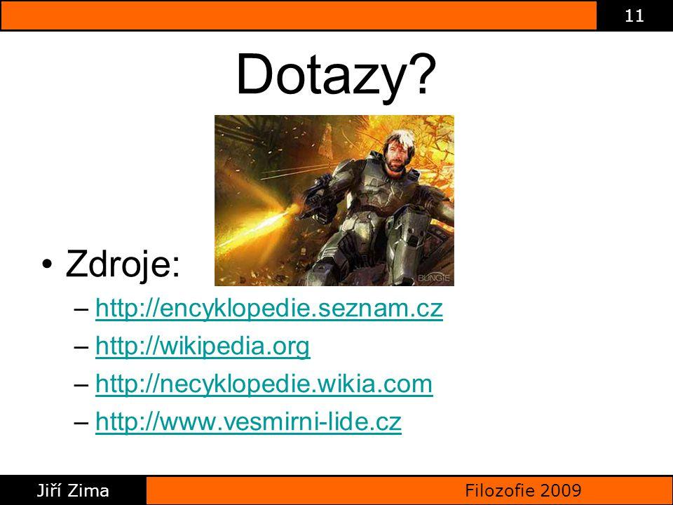 Filozofie 2009 Jiří Zima 11 Dotazy.