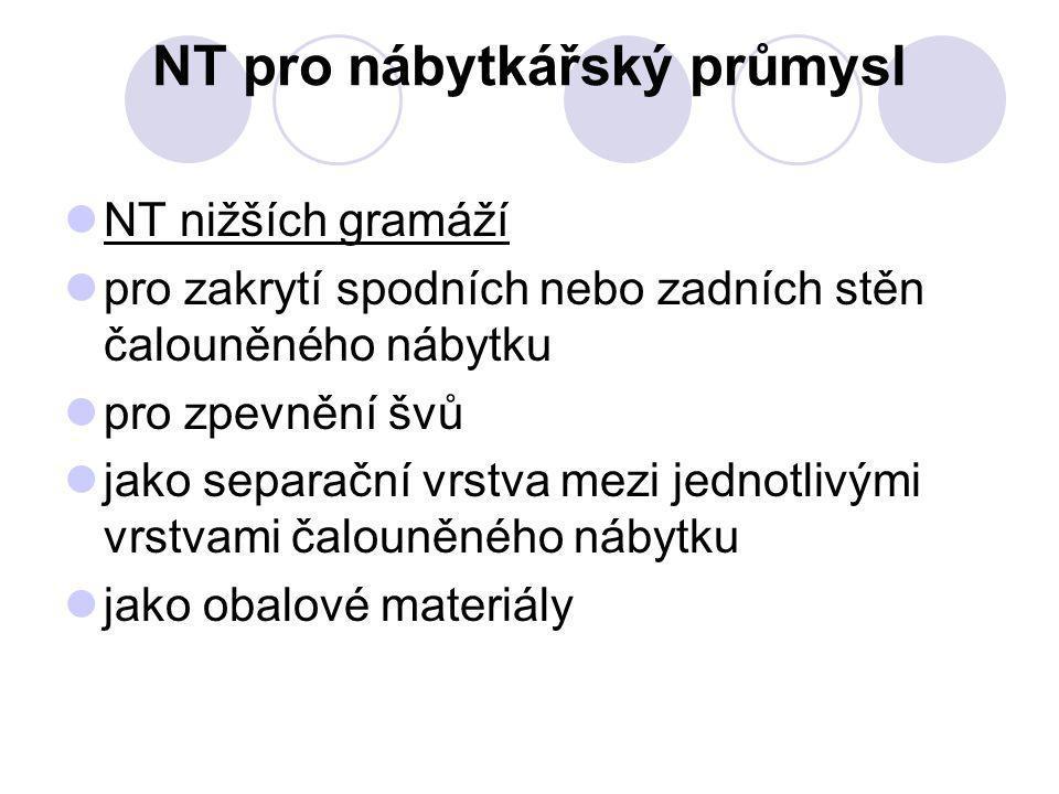 NT pro nábytkářský průmysl NT nižších gramáží pro zakrytí spodních nebo zadních stěn čalouněného nábytku pro zpevnění švů jako separační vrstva mezi j
