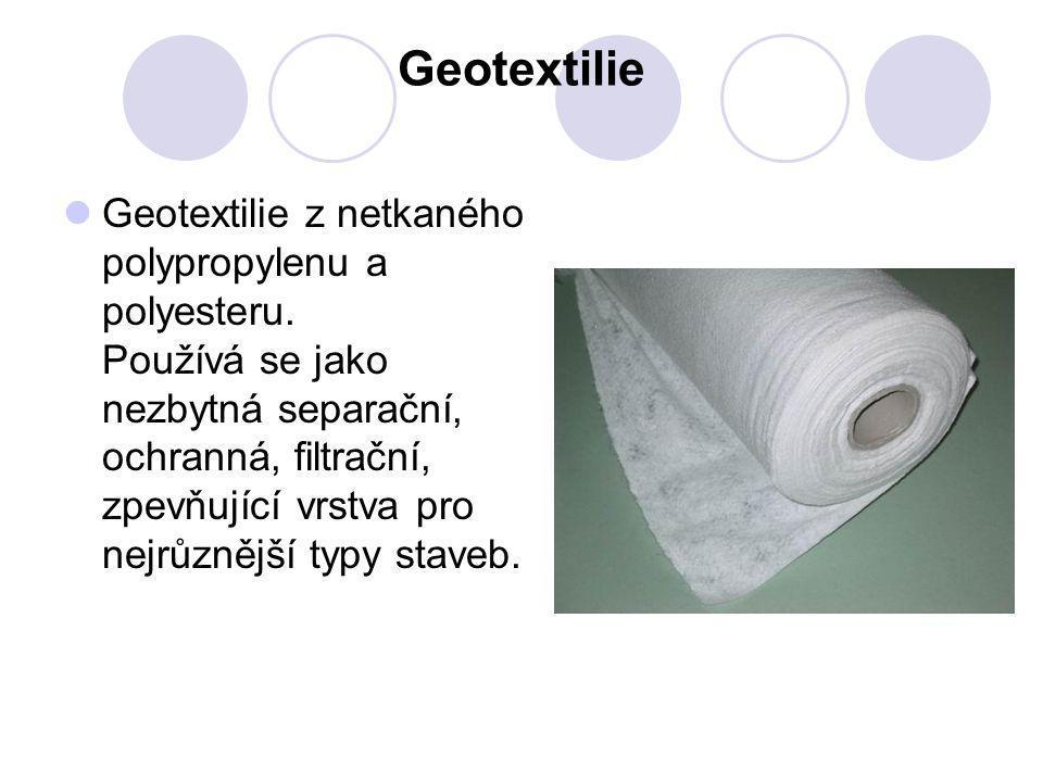 Geotextilie Geotextilie z netkaného polypropylenu a polyesteru. Používá se jako nezbytná separační, ochranná, filtrační, zpevňující vrstva pro nejrůzn