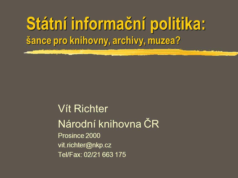 Hlavní témata Státní informační politika Program Veřejné informační služby knihoven SIP - šance pro knihovny, archivy, muzea.