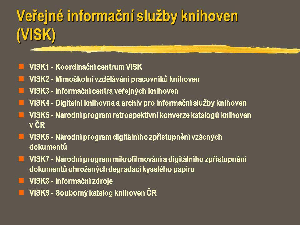 Vyhlášení programu VISK pro rok 2001 VISK2 - Mimoškolní vzdělávání pracovníků knihoven VISK3 - Informační centra veřejných knihoven VISK5 - Národní program retrospektivní konverze katalogů knihoven v ČR VISK6 - Národní program digitálního zpřístupnění vzácných dokumentů VISK7 - Národní program mikrofilmování a digitálního zpřístupnění dokumentů ohrožených degradací kyselého papíru Termín odevzdání projektů 15.1.2001