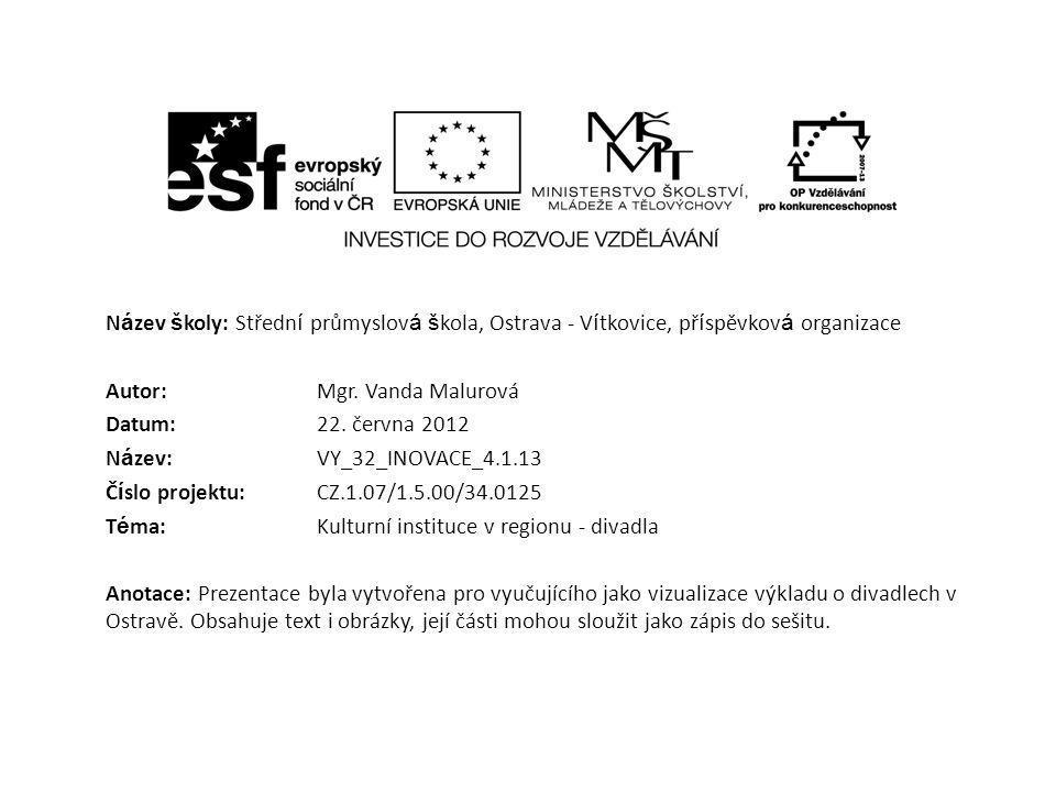 N á zev š koly: Středn í průmyslov á š kola, Ostrava - V í tkovice, př í spěvkov á organizace Autor: Mgr. Vanda Malurová Datum: 22. června 2012 N á ze
