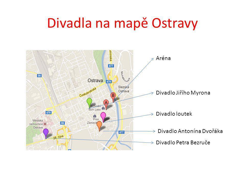Divadla na mapě Ostravy Aréna Divadlo Petra Bezruče Divadlo Antonína Dvořáka Divadlo loutek Divadlo Jiřího Myrona