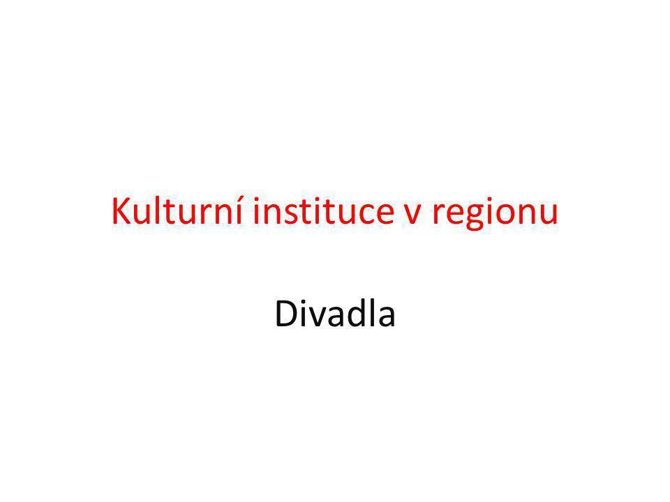 Kulturní instituce v regionu Divadla
