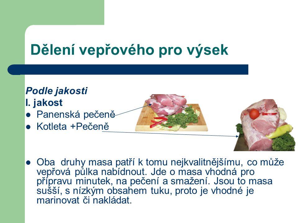 II.jakost Jedná se o masa s velmi širokou využitelností.