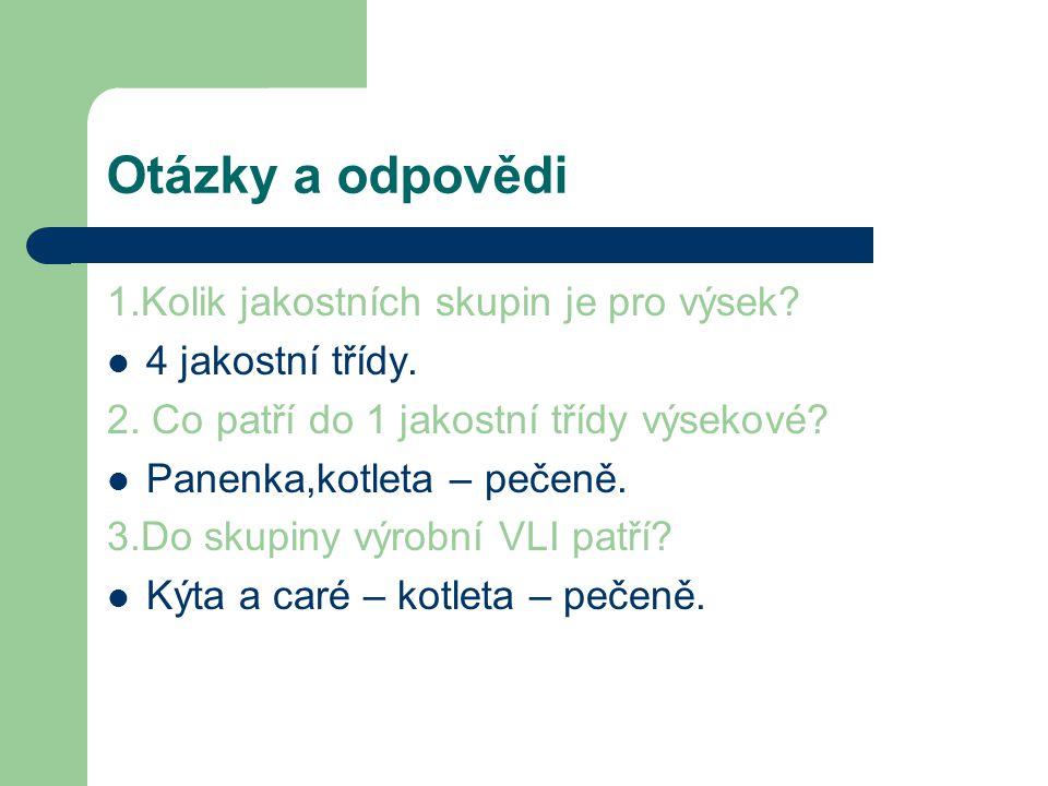 Použité zdroje http://www.maso-trebovle.cz/nase-nabidka/vysekove- maso/veprove.htmlhttp://www.maso-trebovle.cz/nase-nabidka/vysekove- maso/veprove.html PIPEK,P.,Technologie masa I, 3.